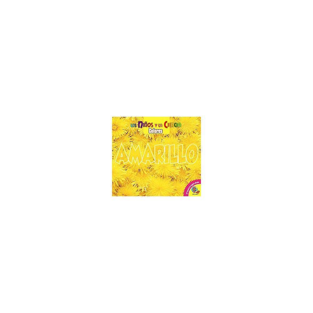 Amarillo / Yellow ( Los niños y la ciencia: Colores / Science Kids: Colors) (Hardcover)