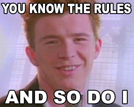 Describe The Rules You Know Them Rick Astley Catholic Memes Rick Astley Meme