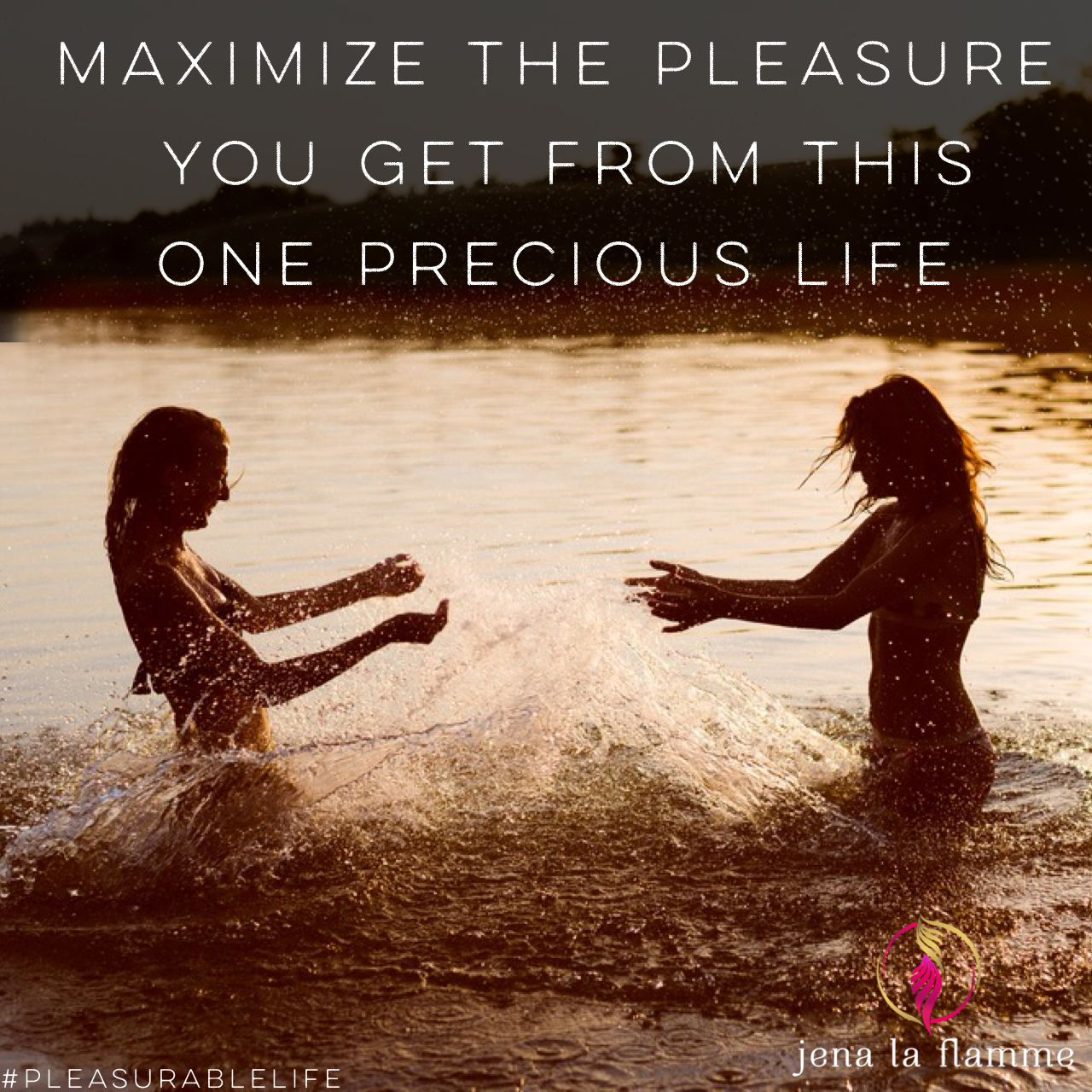 Maximize the pleasure you get from this one precious life.   #jenalaflamme #pleasurableweightloss #pleasurerevolution
