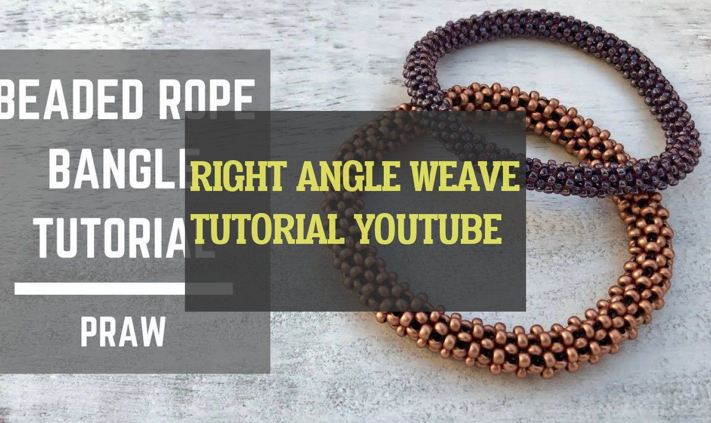 Right Angle Weave Tutorial Youtube Rechtwinklig Weben Tutorial Youtube