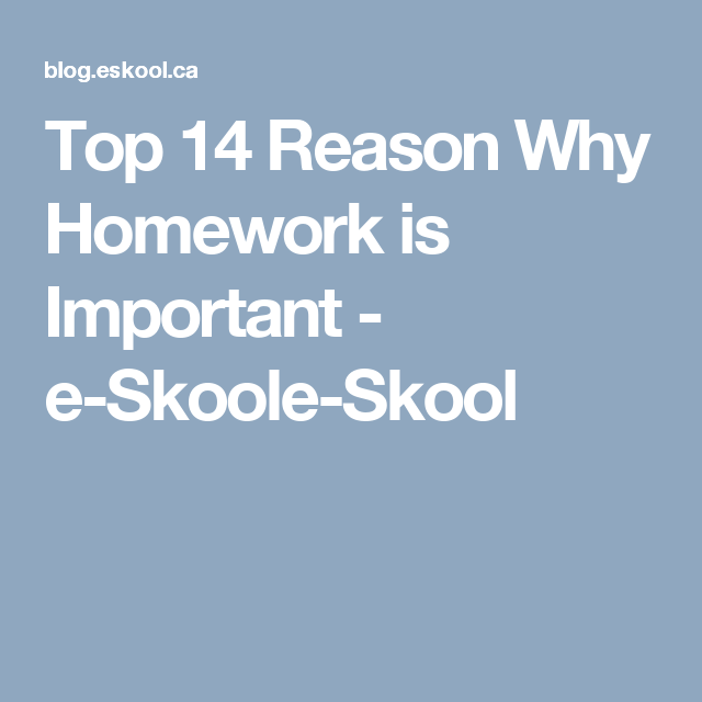 Top 14 Reason Why Homework Is Important E Skoole Skool 8th Grade