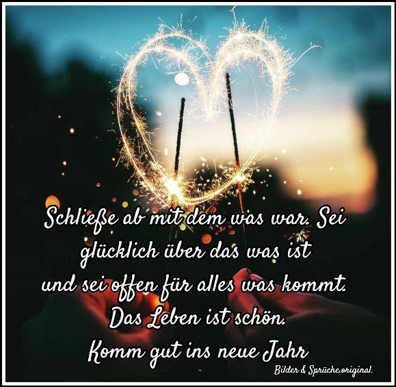 Schließe ab mit dem was war. Sei glücklich über das was ist und sei offen für alles was kommt. Das Leben ist schön.Komm gut ins neue Jahr.