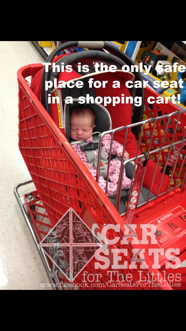 Never Put A Car Seat On Top Of A Cart Where It Can Fall Off Baby Car Seats Child Passenger Safety Car Seats