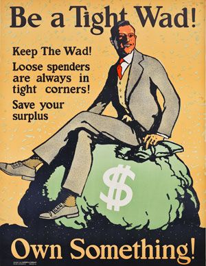 Mather Company Be A Tight Wad Own Something 1924 Lithograph On Paper 44 X 36 In 111 8 X 91 4 Cm Lent B Work Incentives Motivational Posters Finance
