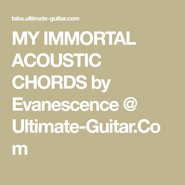 My Immortal Acoustic Chords By Evanescence Ultimate Guitar