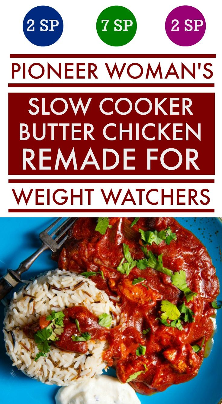 Weight Watchers Remade Pioneer Woman's Recipe for Slow Cooker Butter Chicken - Family Friendly too -   18 healthy recipes For Weight Loss slow cooker ideas