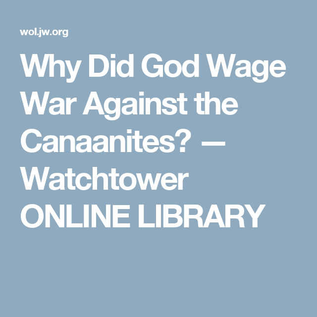 Why Did God Wage War Against the Canaanites? — Watchtower ONLINE LIBRARY