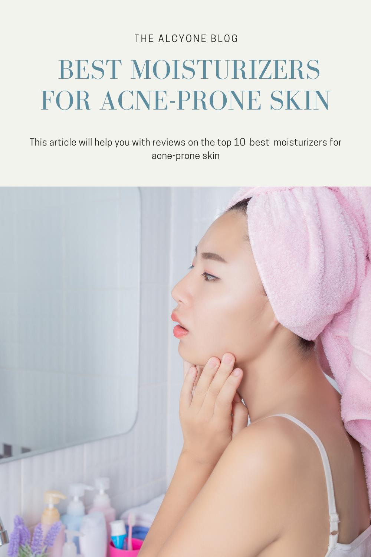 Best Moisturizer For AcneProne Skin in