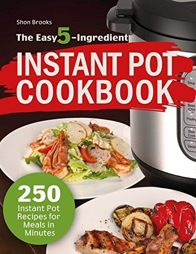free today 02 14 2018 the easy 5 ingredient instant pot cookbook 250 instant p https www amazon com dp b077xffms4 ref cm sw r pi dp u x