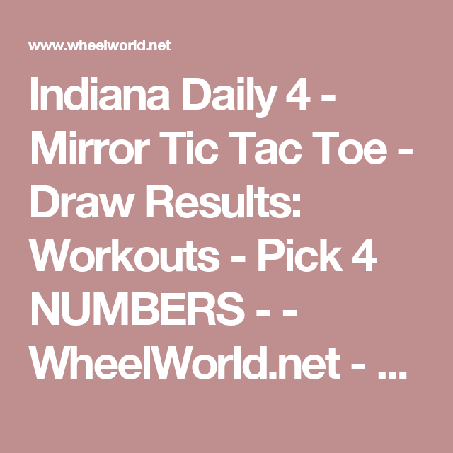 Indiana Daily 4 - Mirror Tic Tac Toe - Draw Results: Workouts - Pick