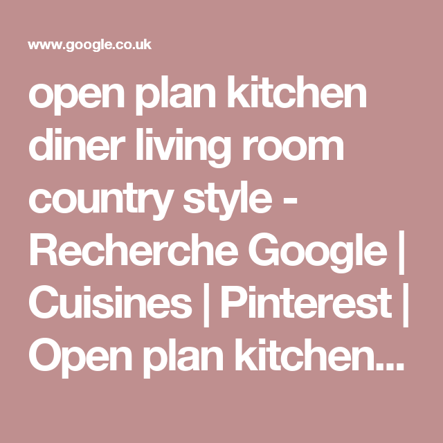 open plan kitchen diner living room country style - Recherche Google ...