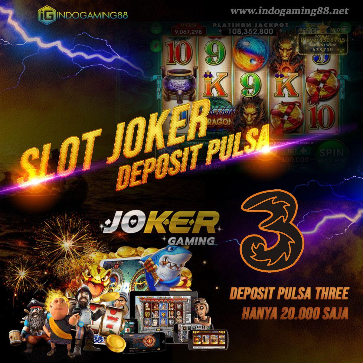 Joker Slot Deposit Pulsa Three Online Joker Mainan Berlayar