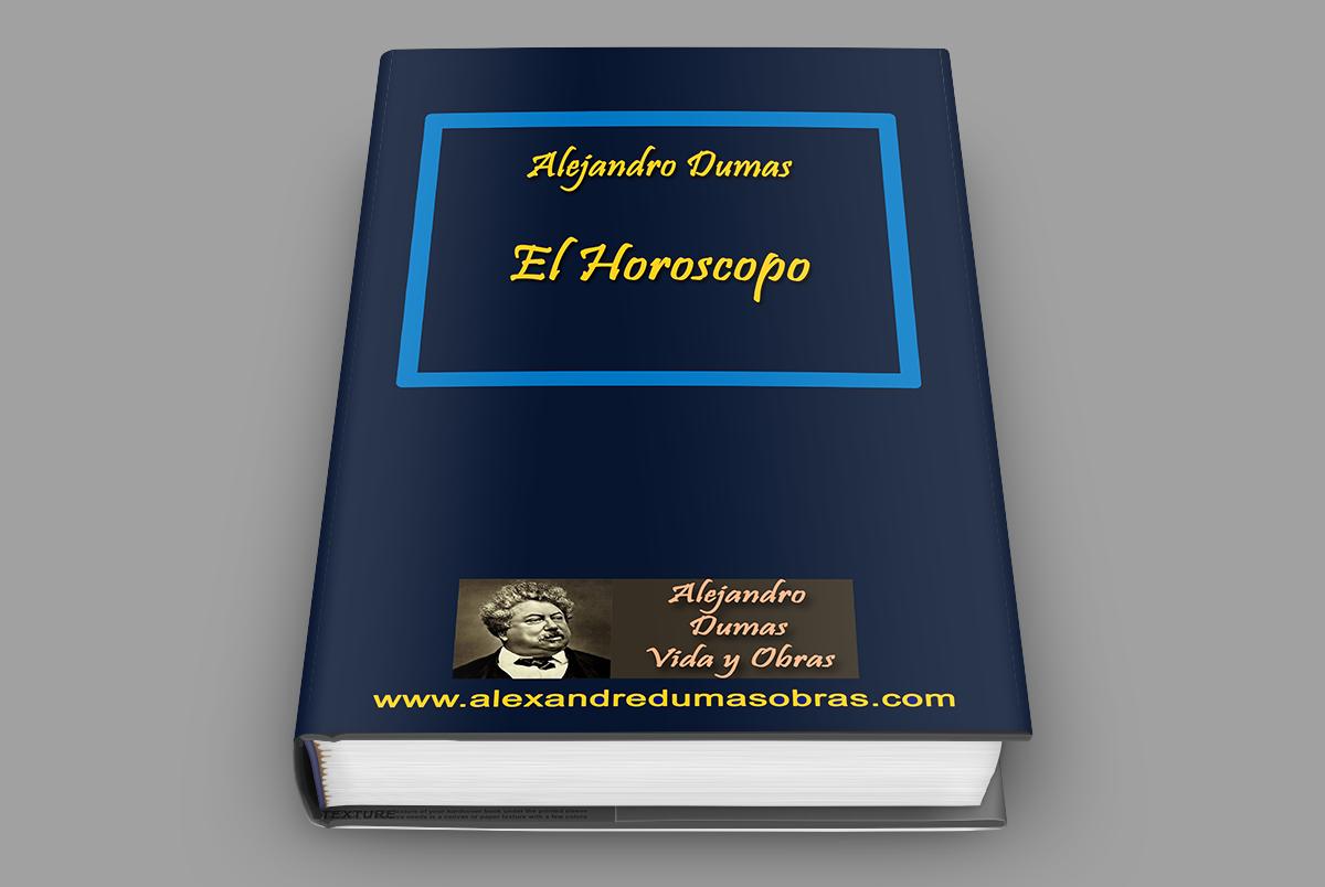 El Horoscopo Alejandro Dumas Alejandro Dumas Libros Gratis Horoscopos