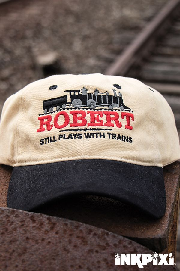 569a8815405de No matter how old you get you can always wear your personalized Still Plays  With Trains Hat.  inkpixi  personalizedgifts  personalizedhats  embroidery  ...