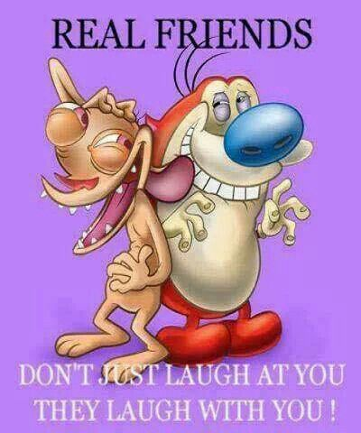 Real Friends Donu0027t Just Laugh At You, They Laugh With You