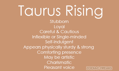 Traits of Taurus Rising/Ascendent  NOTE: This is not the