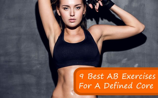 9 Best AB Exercises For A Defined Core
