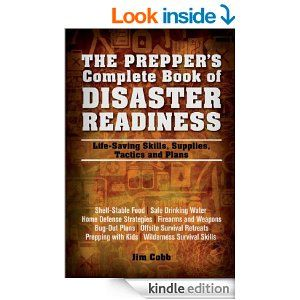 The Prepper's Complete Book of Disaster Readiness: Life-Saving Skills, Supplies, Tactics and Plans (Preppers) - Kindle edition by Jim Cobb. Politics & Social Sciences Kindle eBooks @ Amazon.com.