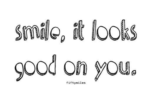 Smile It Looks Good On You Quotes We Love Smile Quotes En Words