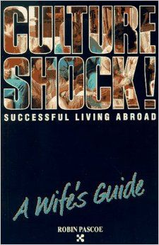 Successful Living Abroad, a Wife's Guide (Culture Shock! Practical Guides): Robin Pascoe: 9781558681231: Amazon.com: Books