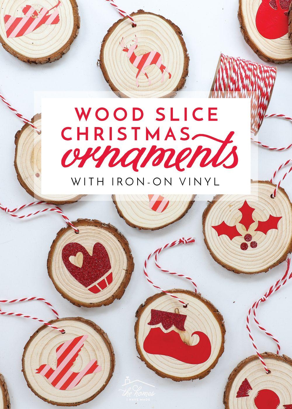 DIY Wood Slice Christmas Ornaments with IronOn Vinyl