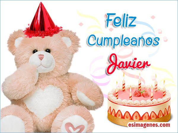 Feliz cumpleaños Javier Imágenes Tarjetas Postales con Nombres Feliz Cumpleaños IMAGENES