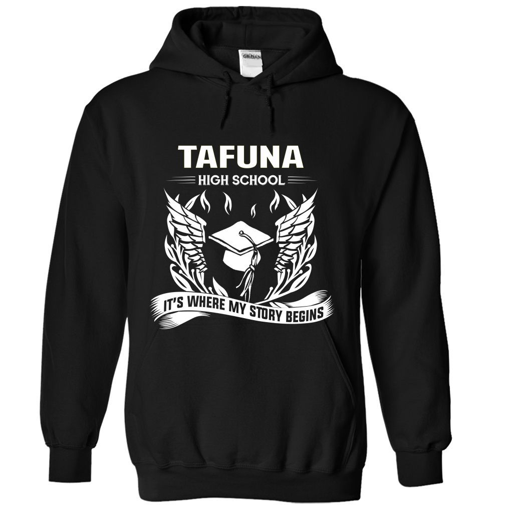 (Tshirt Best Order) Tafuna High School Its where my story begins Shirts of year Hoodies, Funny Tee Shirts