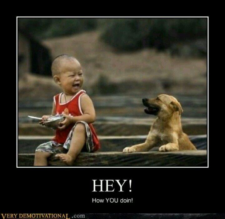 HEY!  How YOU doin'? hahah I hear Joey's voice in my head