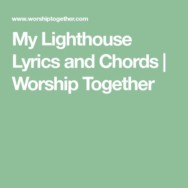 My Lighthouse Lyrics and Chords | Worship Together | Sofia\'s ukulele ...
