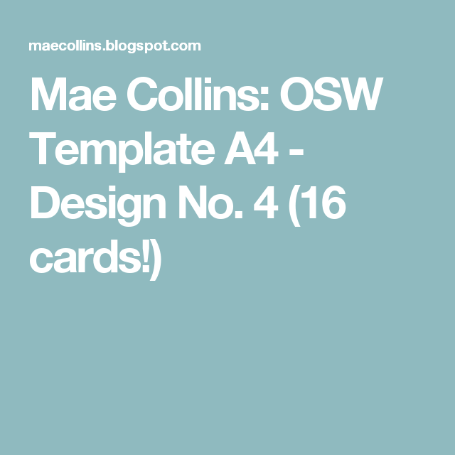 Mae Collins: OSW Template A4 - Design No. 4 (16 cards!)
