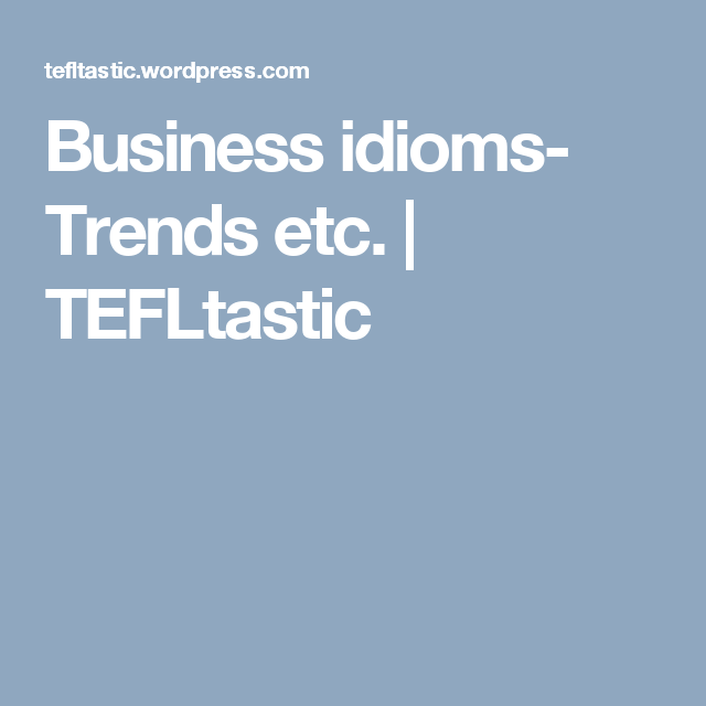 Business Idioms Trends Etc  Worksheets