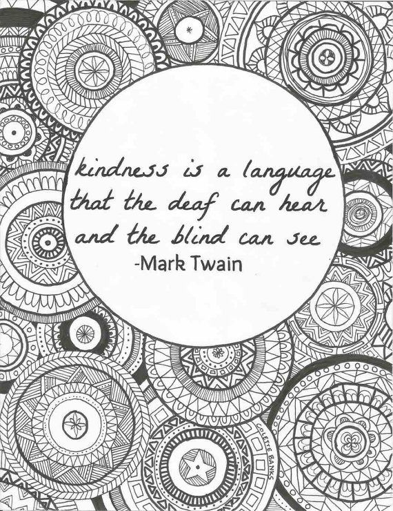 Quote Adult Coloring Page Kindness by Mark Twain, instant download - copy free coloring pages showing kindness