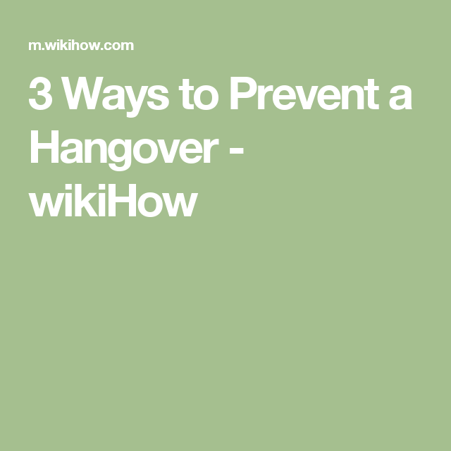 3 Ways to Prevent a Hangover - wikiHow