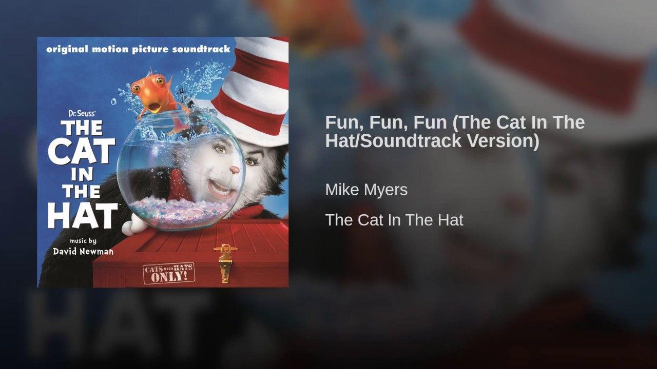 Fun Fun Fun The Cat In The Hat Soundtrack Version Youtube Soundtrack Comedy Movies Fun
