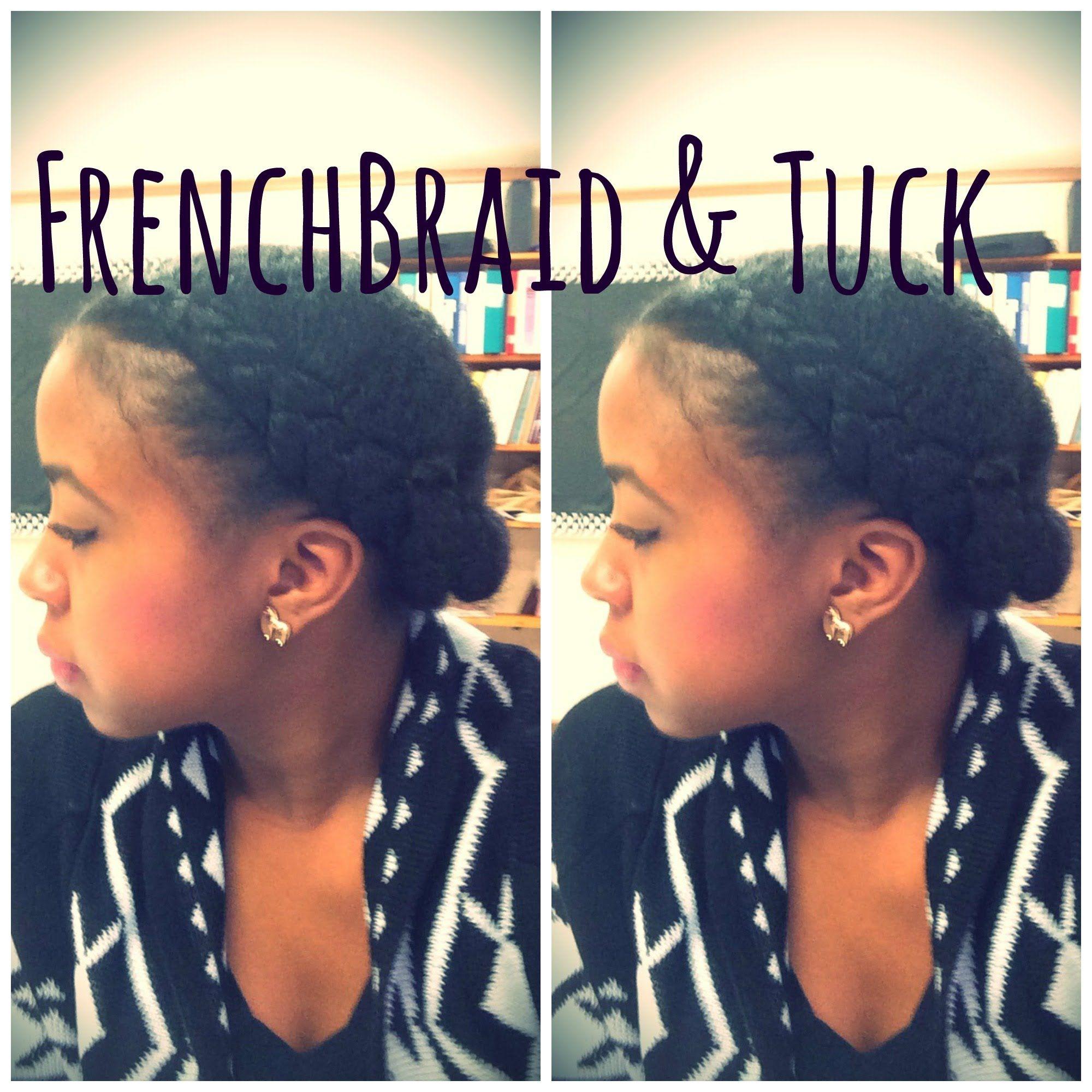 Natural Hair I Simple French Braid Tuck Natural Hair Styles Short Natural Hair Styles Two French Braids