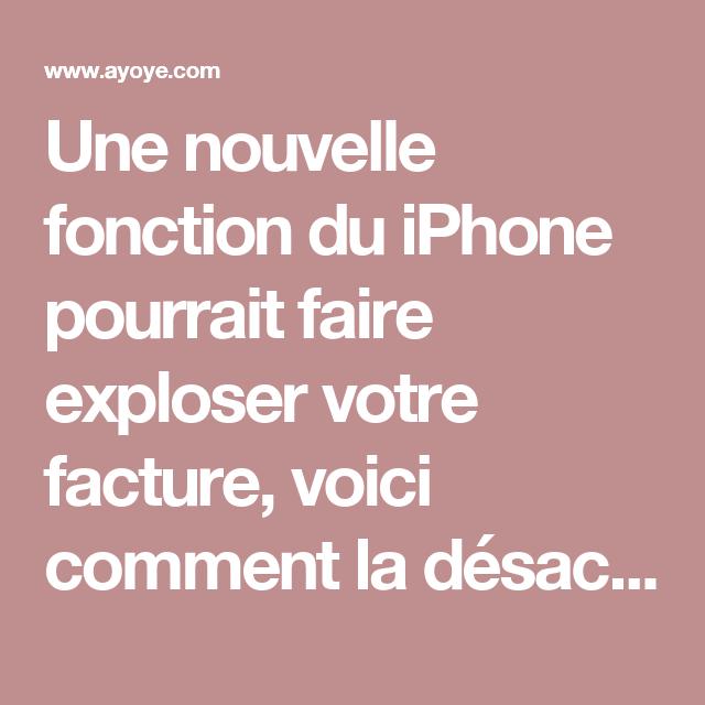 Une nouvelle fonction du iPhone pourrait faire exploser votre facture, voici comment la désactiver! - Ayoye