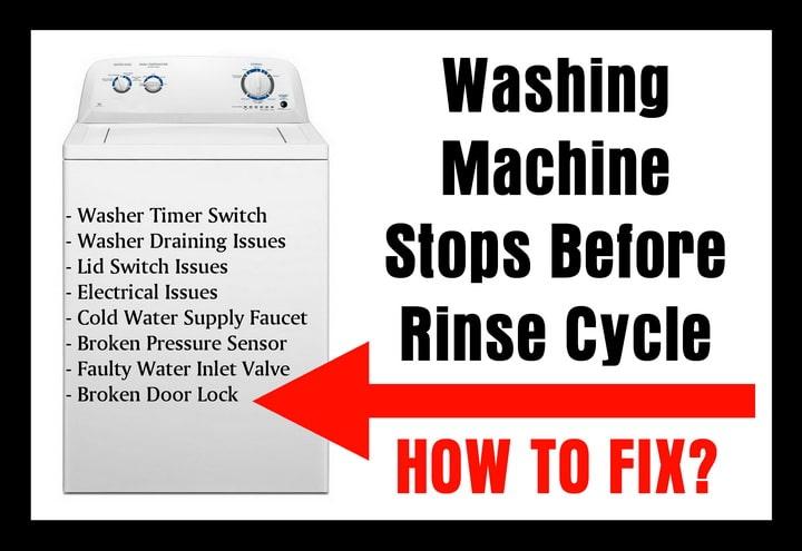 Washing Machine Stops Before Rinse Cycle Washing machine