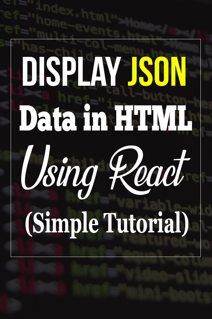In this tutorial we will use React to Fetch JSON data