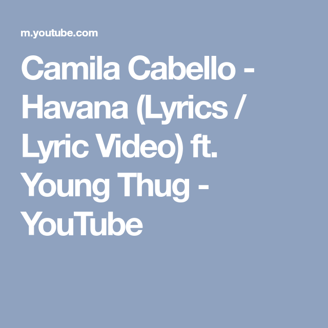 Camila cabello havana lyrics lyric video ft young thug camila cabello havana lyrics ft young thug stopboris Gallery