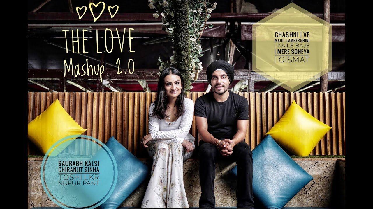 The Love Mashup 2 0 Chashni Ve Maahi Lamberghini Mere Sohneya Qismat Nupur Pant Saurabh Kalsi Youtube Music Download Mashup Free Mp3 Music Download