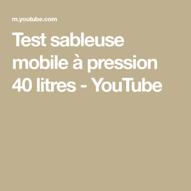Test Sableuse Mobile A Pression 40 Litres Youtube Youtube Howto Make It Yourself