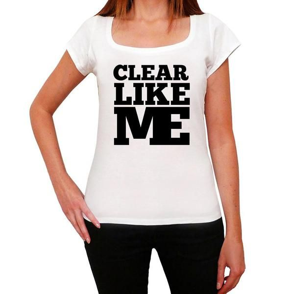 #clear #like #me #tshirt #women #white  Show off with these tees! Choose one or more for yourself --> https://www.teeshirtee.com/collections/like-me-womens-t-shirt-white/products/clear-like-me-white-womens-short-sleeve-rounded-neck-t-shirt-100-cotton-available-in-sizes-xs-s-m-l-xl