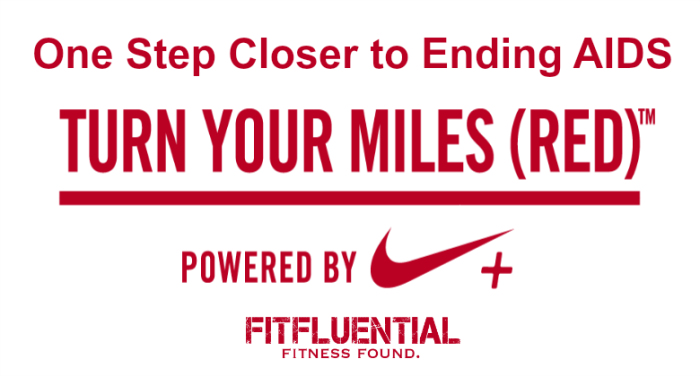 Turn Your Miles (RED): One Step Closer to Ending AIDS - Run for a cause! Click to learn more.