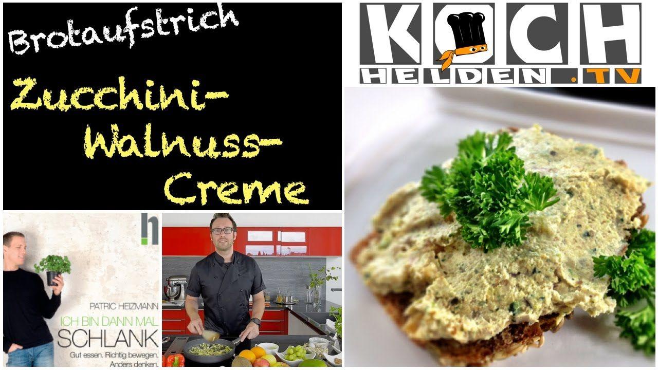 Gesunder Brotaufstrich Zucchini Walnuss Creme Nach P Heizmann