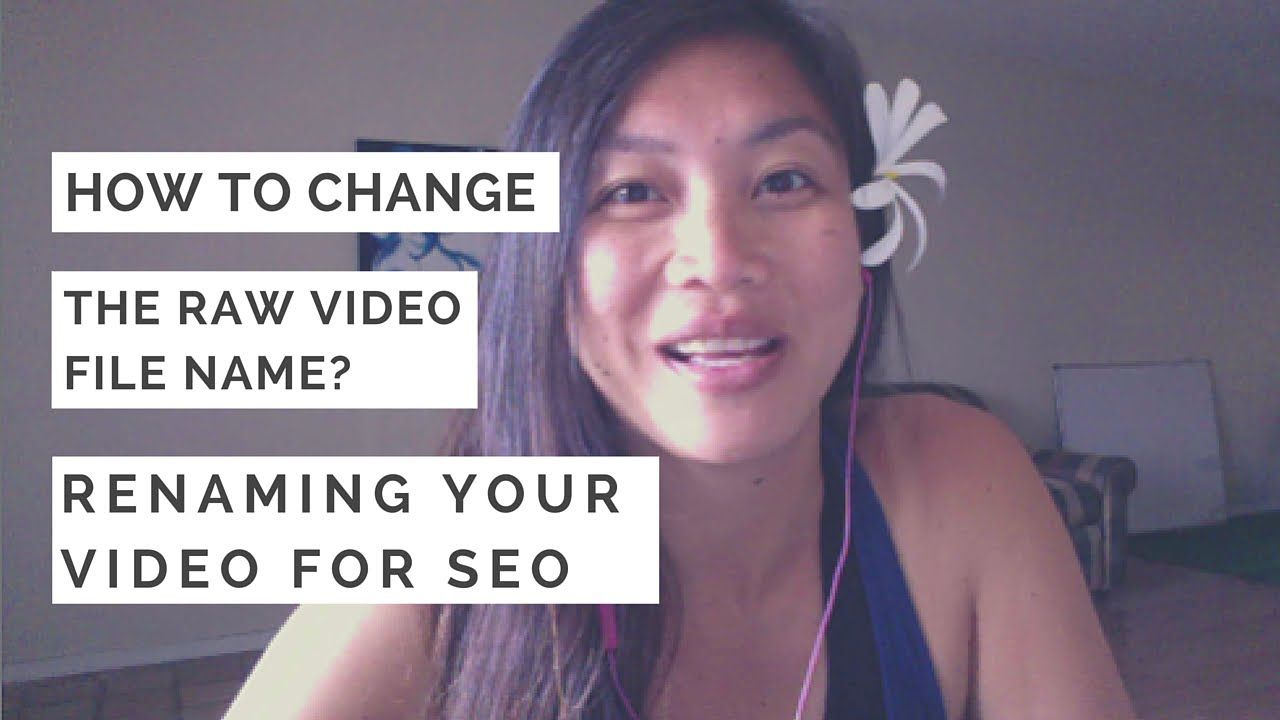 How to change the Raw Video File Name? Renaming Your Video For SEO