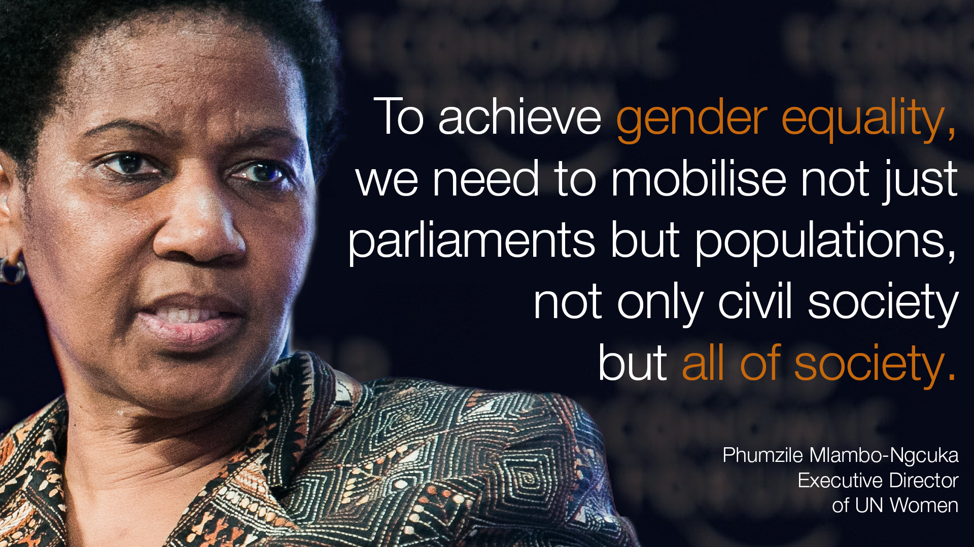 To Achieve Gender Equality We Need To Mobilise Not Just Pariments But Populations Not Only Civil Leadership Quotes Inspirational Leadership Quotes Equality