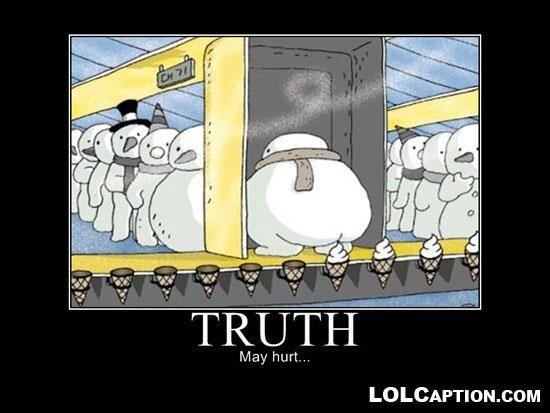 truth may hurt