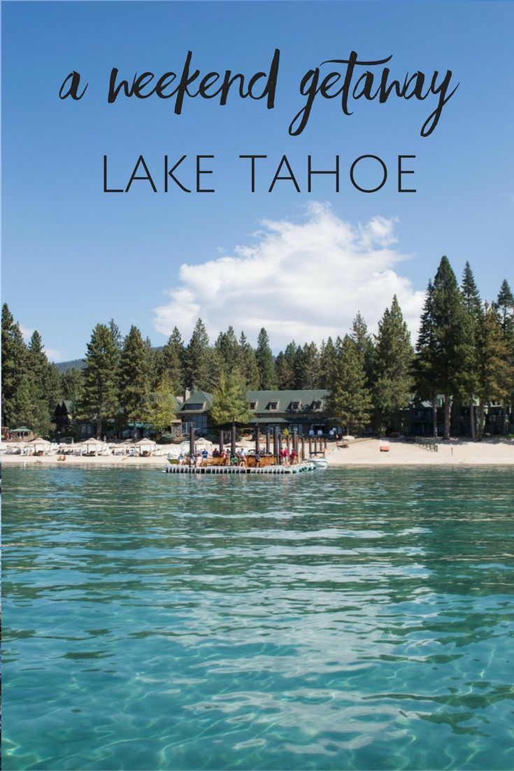 Lake Tahoe Summer Getaway: A Weekend Getaway In North Lake Tahoe