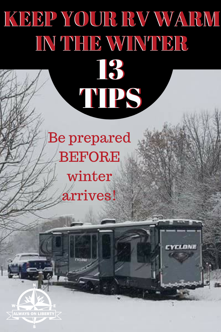 Keeping Your RV Warm in Cold Weather - Always On Liberty ...