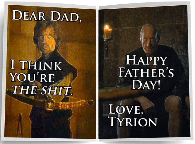 "The ""Game Of Thrones"" Father's Day Cards You Deserve Think"